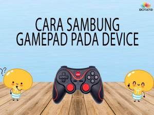 CARA SAMBUNG GAMEPAD PADA DEVICE ANDA