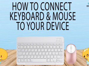 HOW TO CONNECT KEYBOARD & MOUSE TO YOUR DEVICE